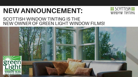 Scottish Window Tinting Is Now the Proud Owner of Green Light Window Films