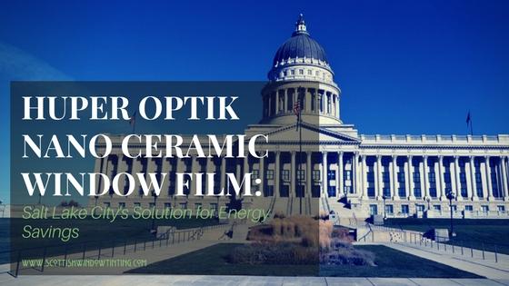 Huper Optik Nano Ceramic Window Film: Salt Lake City's Clear Solution for Energy Savings