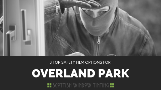 The Best Safety Film Options for Overland Park Homes