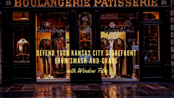 Defend Your Kansas City Storefront from Smash-and-Grabs with Window Film