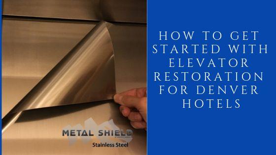 How to Get Started with Elevator Restoration for Denver Hotels