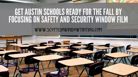 Get Austin School Ready for the Fall By Focusing on Safety and Security Window Film