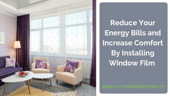 Reduce Your Energy Bills and Increase Comfort In Your Denver Home By Installing Window Film