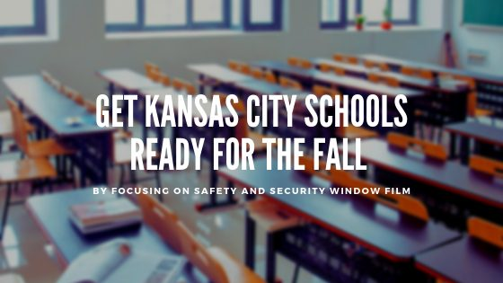 Get Kansas City Schools Ready for the Fall By Focusing on Safety and Security Window Film