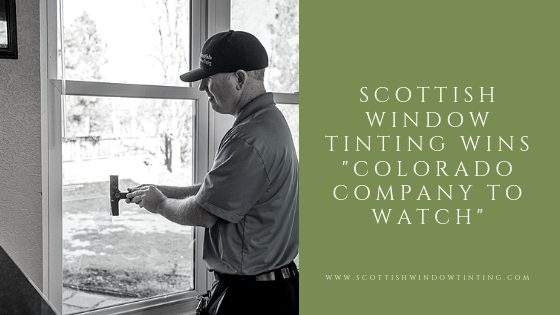 "Scottish Window Tinting Wins ""Colorado Company to Watch"""
