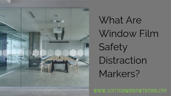 What Are Window Film Safety Distraction Markers?