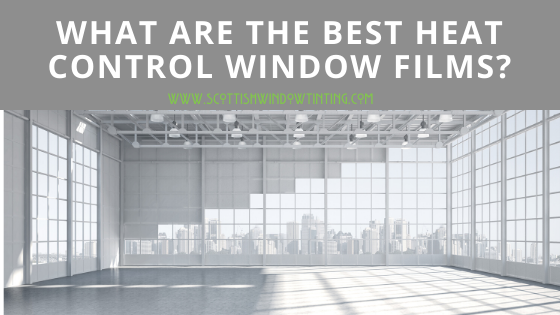 What Is The Best Heat Control Window Film?