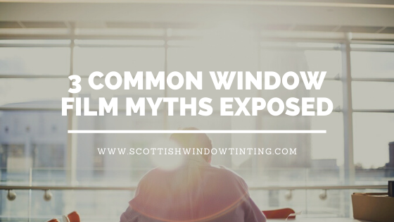 3 Common Window Film Myths Exposed