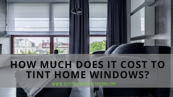 How Much Does It Cost To Tint Home Windows?