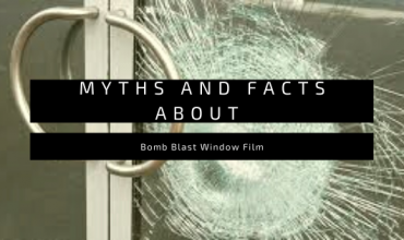 Myths and Facts about Bomb Blast Window Film