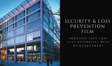 Security & Loss Prevention Film Provides Salt Lake City Businesses with Reinforcement