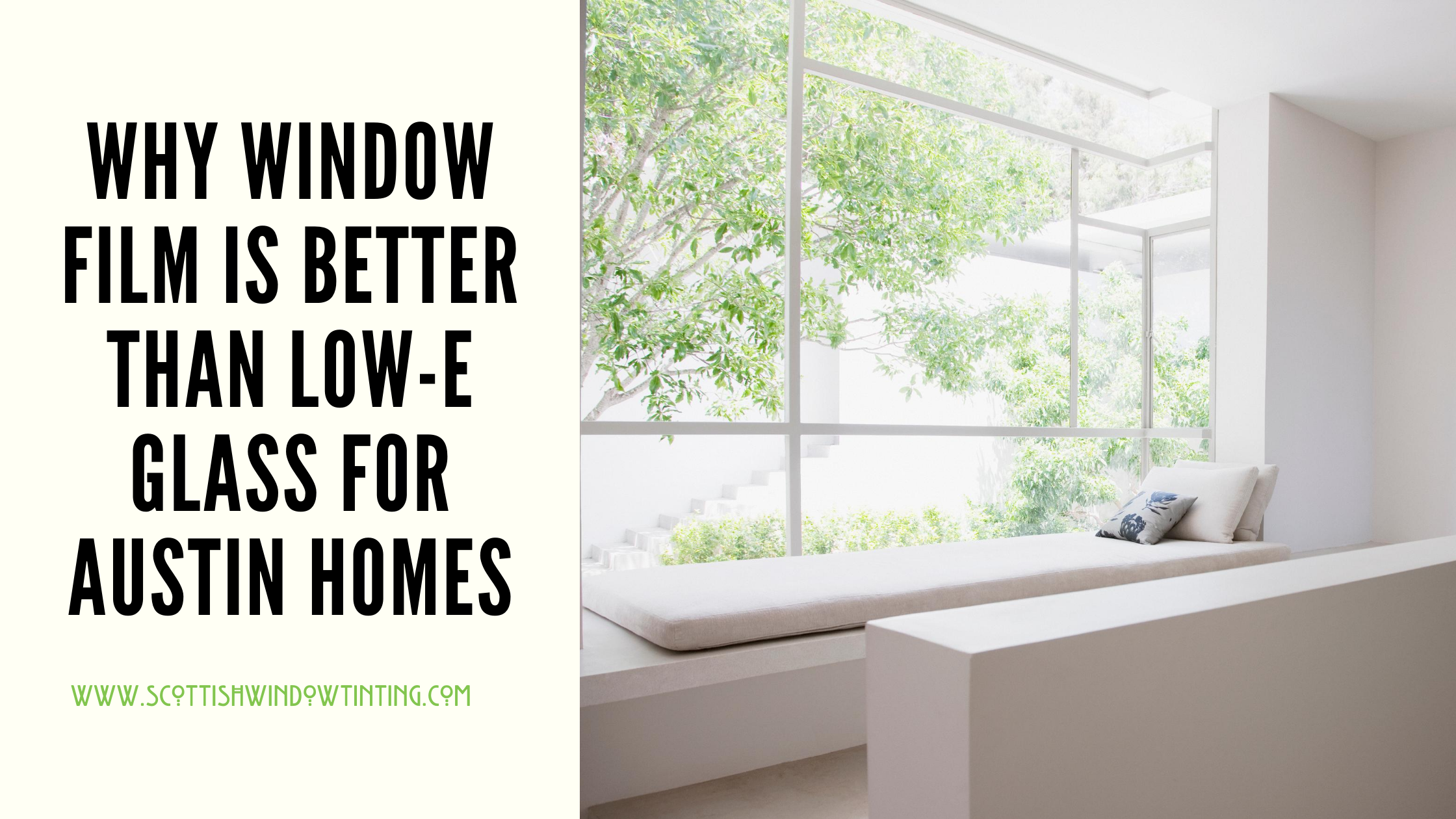 Why Window Film is Better Than Low-E Glass For Austin Homes