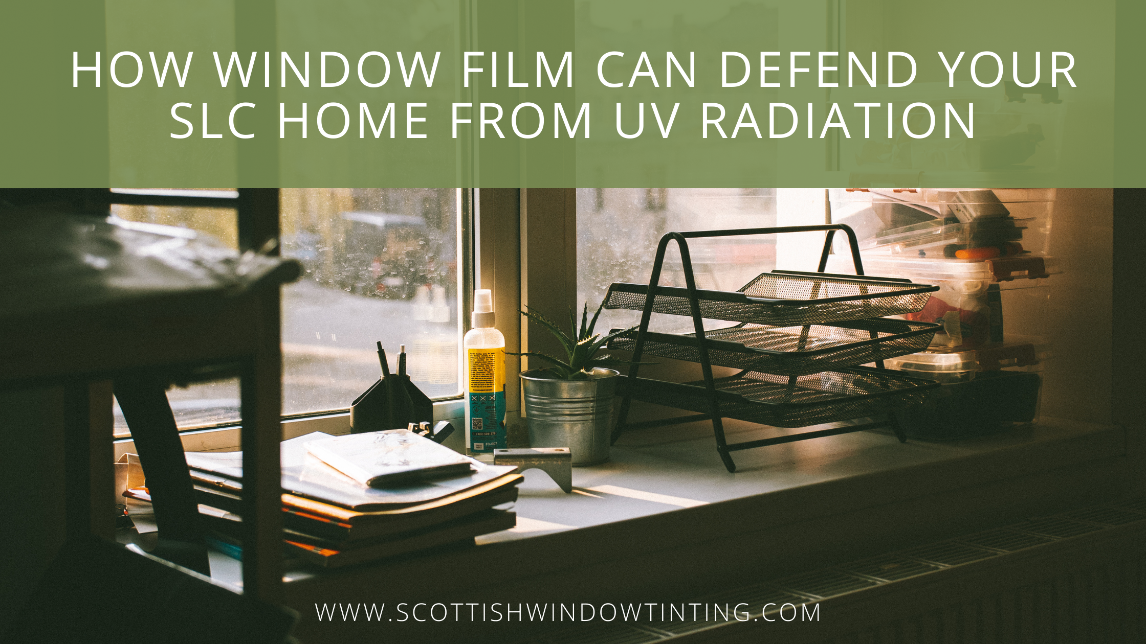 How Window Film Can Defend Your Salt Lake City Home from UV Radiation