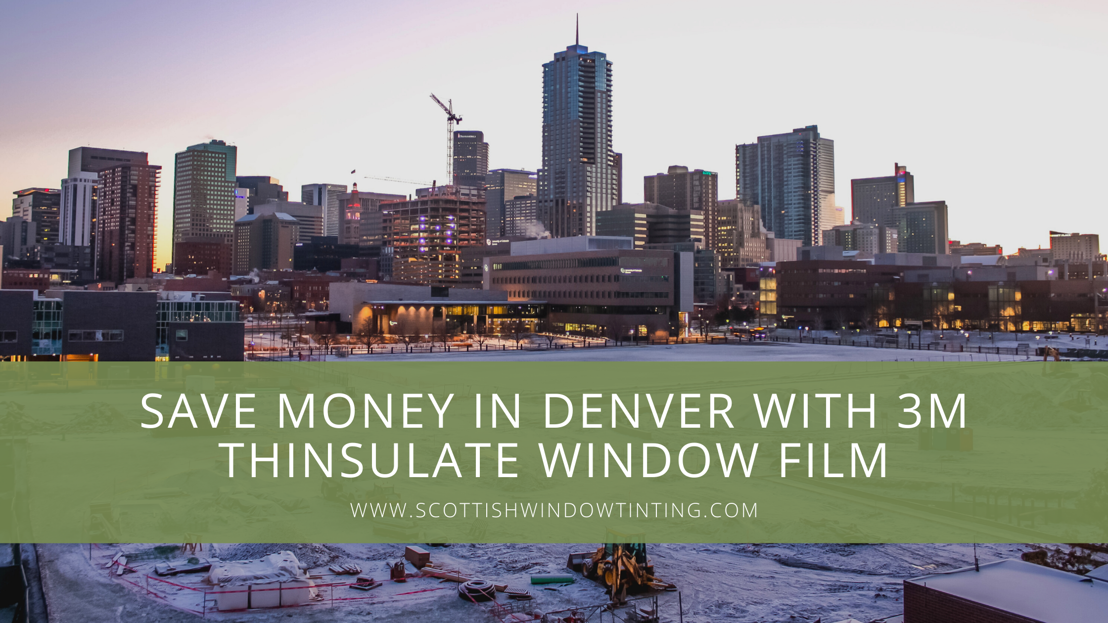 Save Money in Denver with 3M Thinsulate Window Film