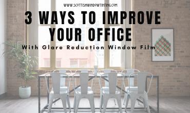 3 Ways to Improve Your San Antonio Office with Glare Reduction Window Film