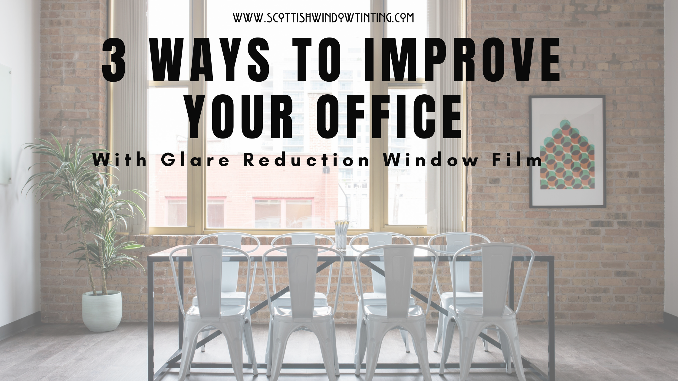 3 Ways to Improve Your San Antonio Office with Glare Reduction Window Film