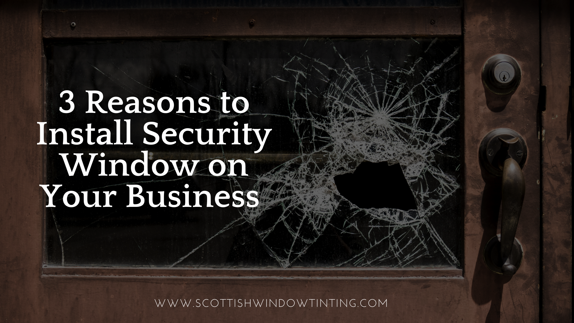 3 Reasons to Install Security Window Film In Denver Businesses