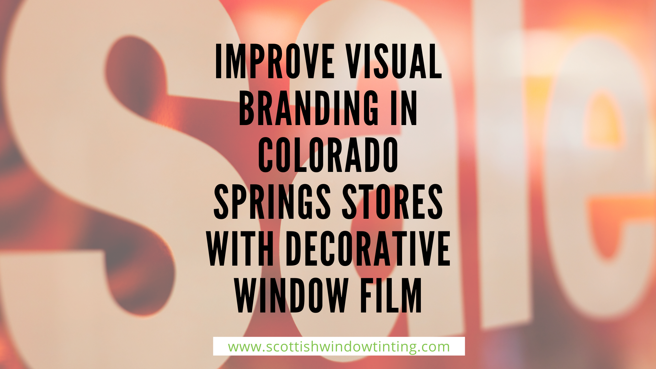 How to Improve Visual Branding in Colorado Springs Stores with Decorative Window Film