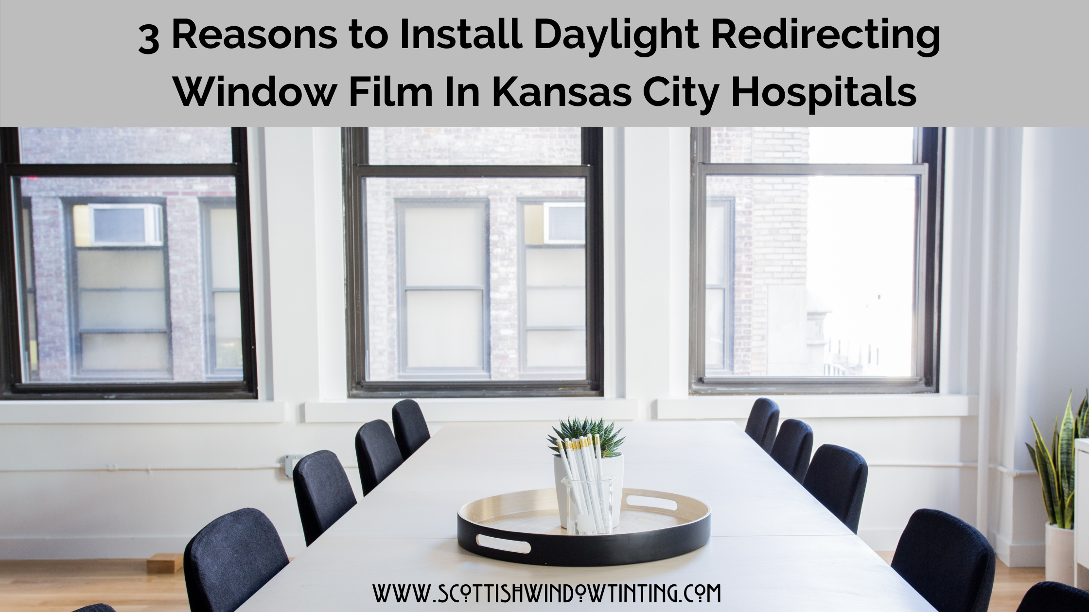 3 Reasons to Install Daylight Redirecting Window Film In Kansas City Hospitals