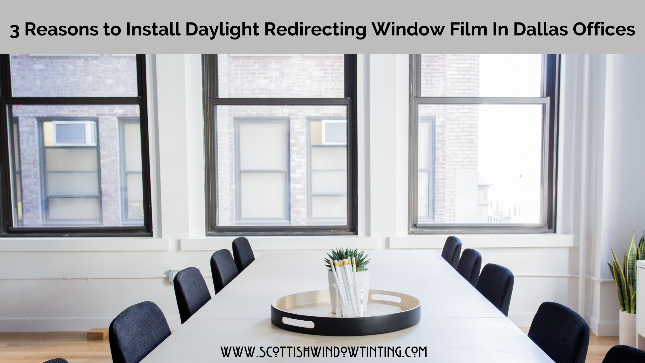 3 Reasons to Install Daylight Redirecting Window Film In Dallas Offices