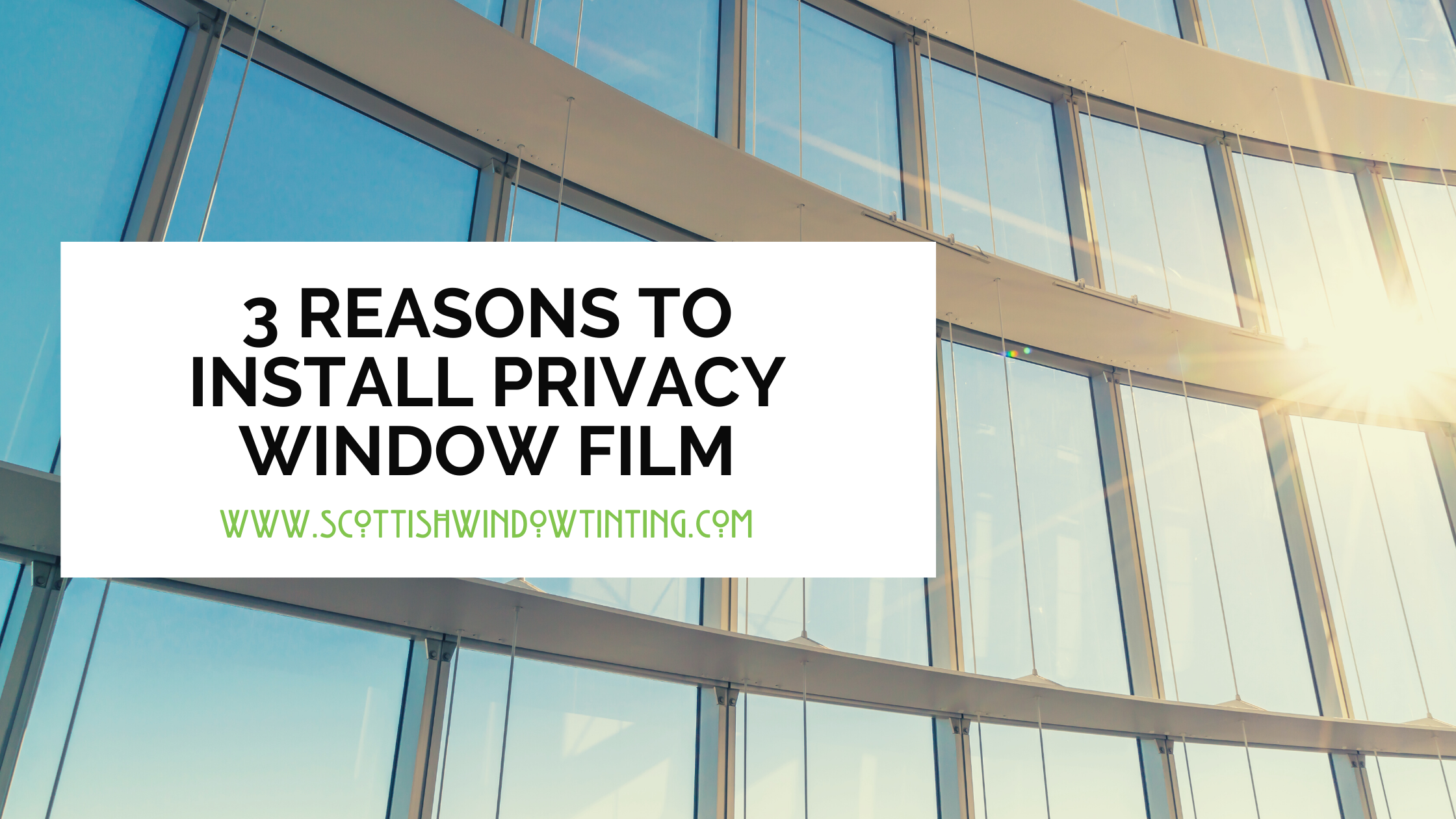 3 Reasons to Install Privacy Window Film In Denver Properties