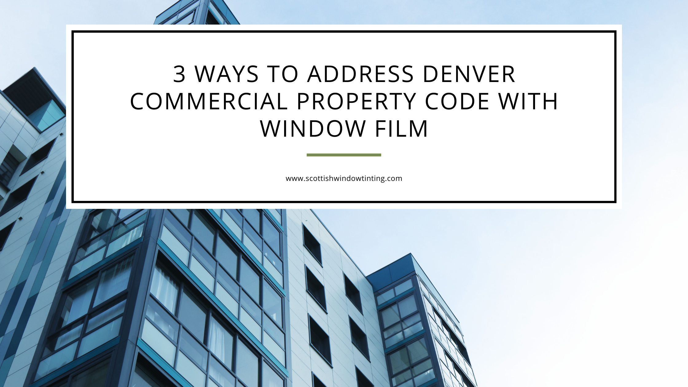 3 Ways to Address Denver Commercial Property Code with Window Film
