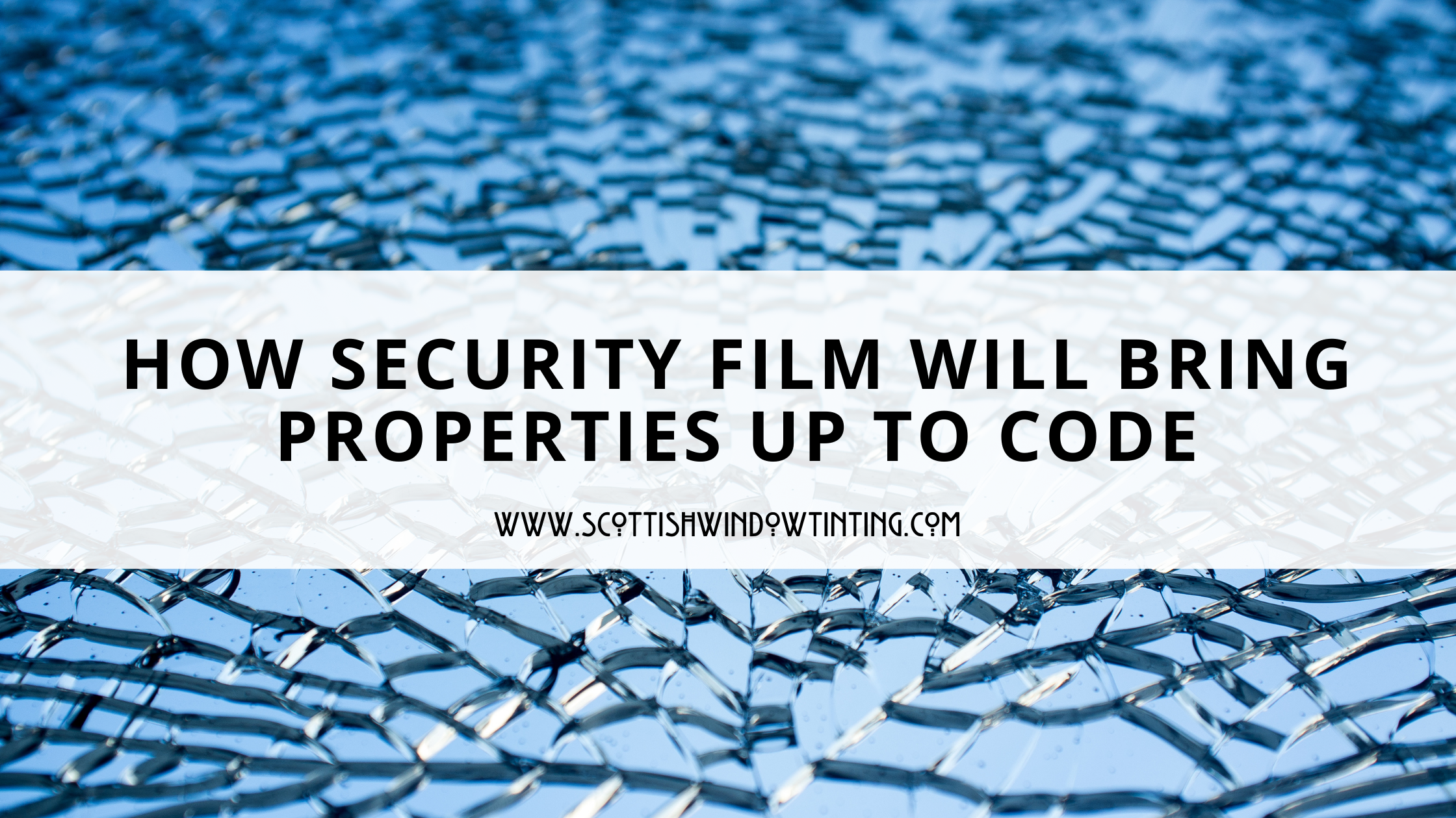 How Security Film Can Bring Austin Properties Up to Code