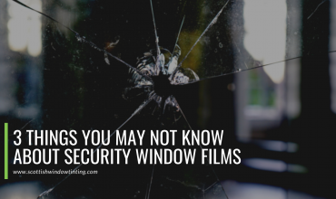3 Things You May Not Know About Security Window Films