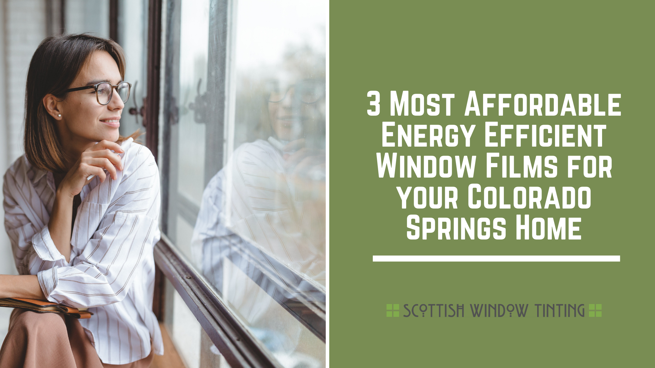 3 Most Affordable Energy Efficient Window Films for your Colorado Springs Home