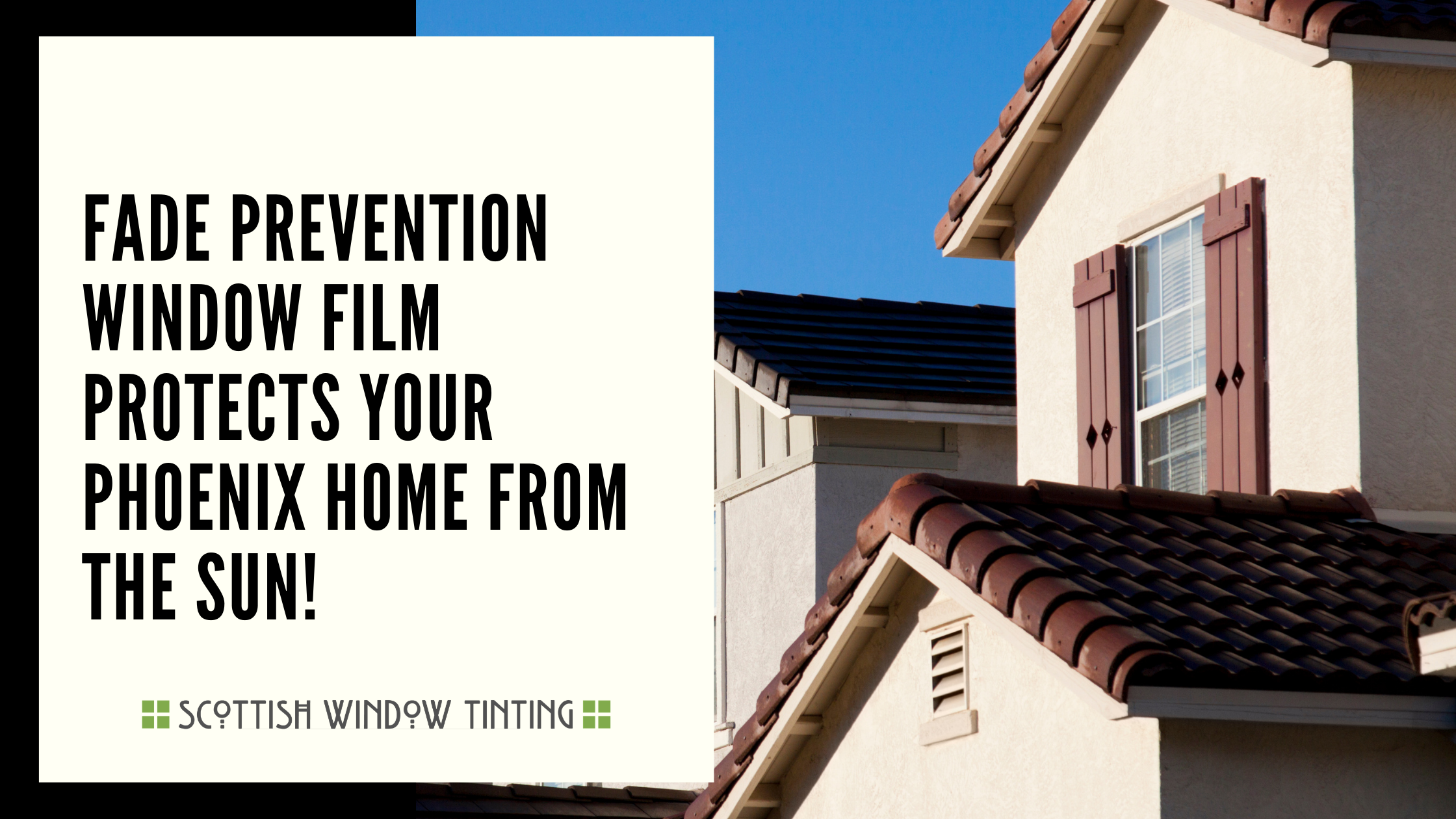 Fade Prevention Window Film Protects Your Phoenix Home from the Sun!
