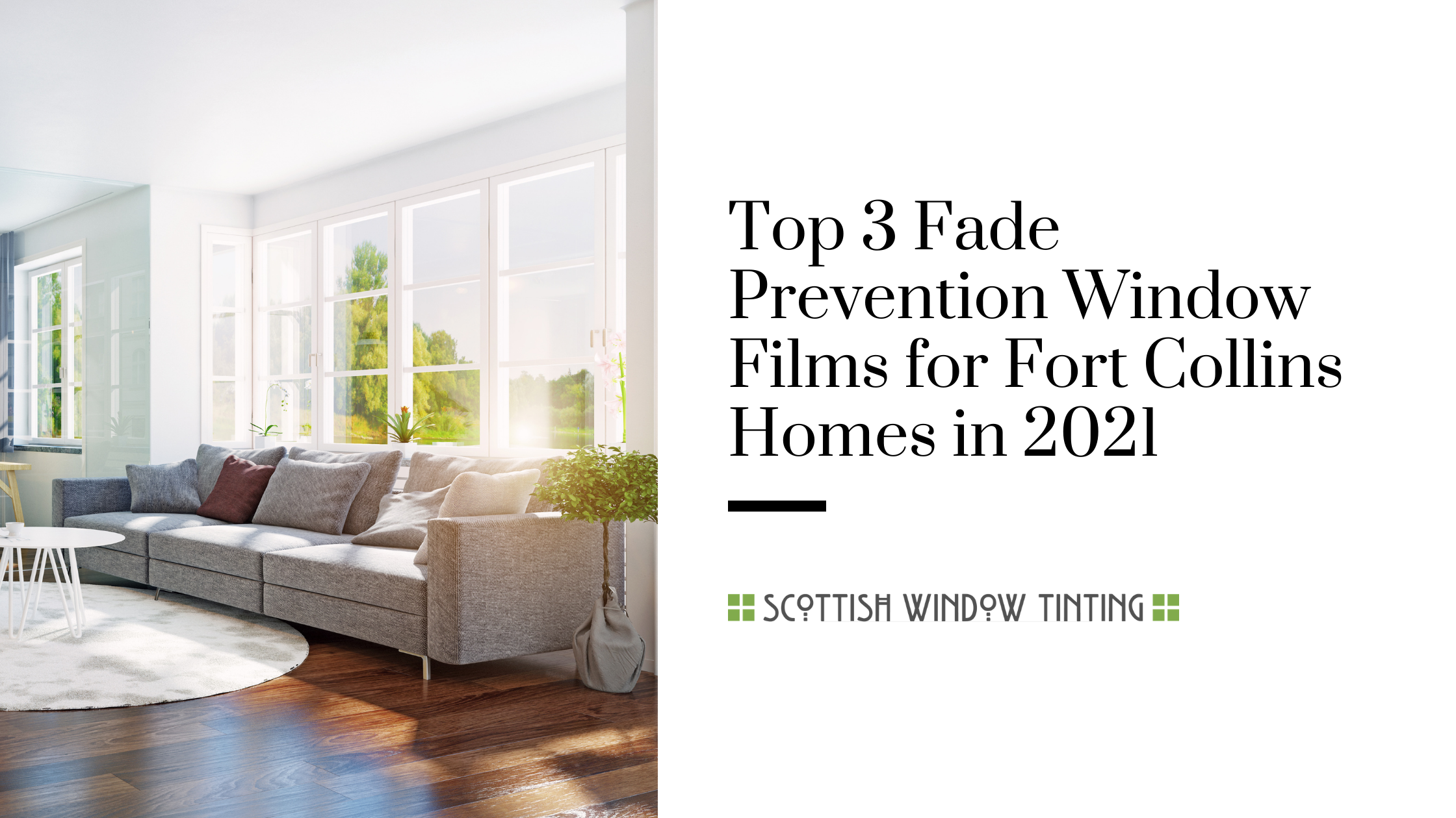 Top 3 Fade Prevention Window Films for Fort Collins Homes in 2021