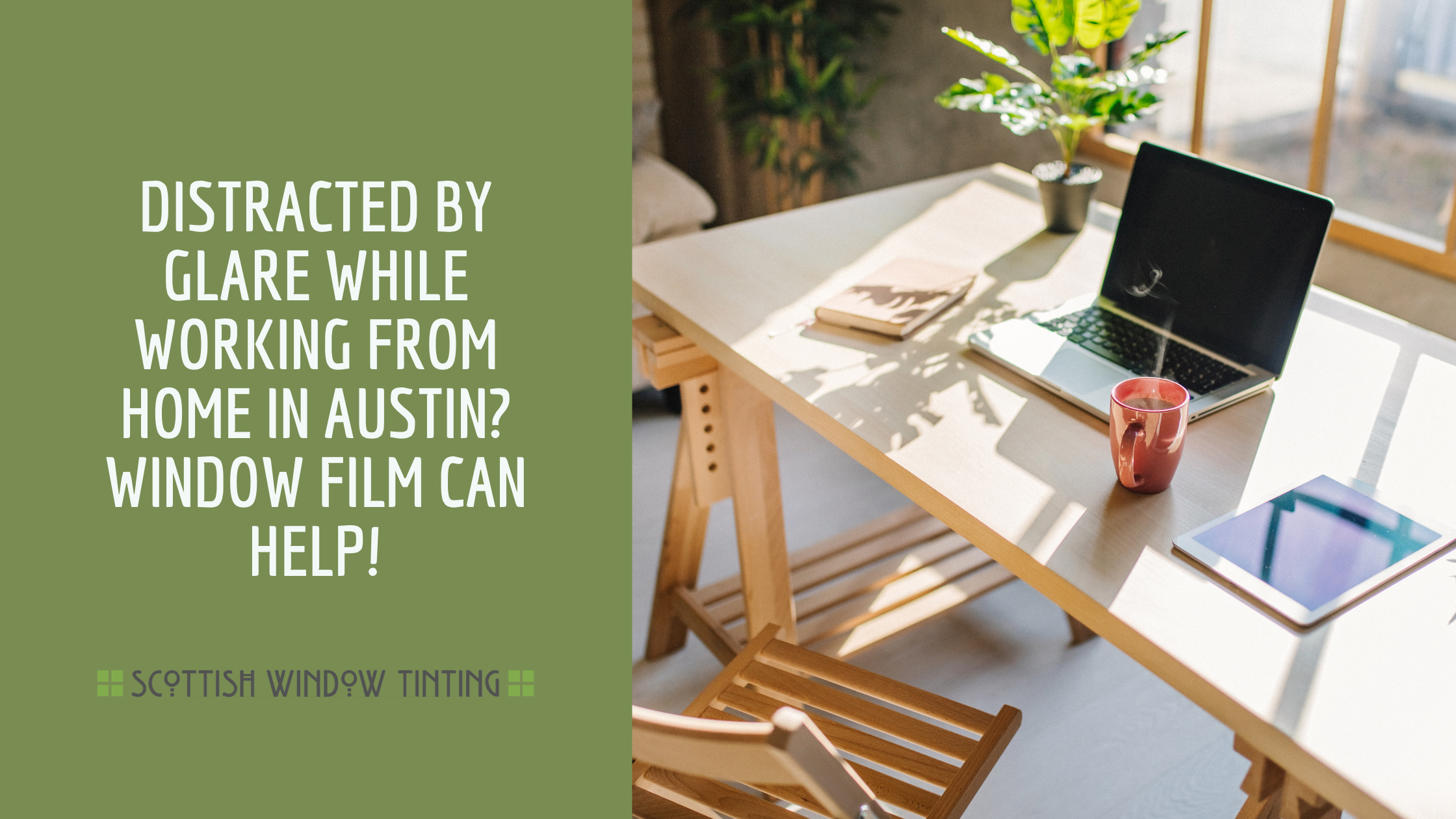 Distracted by Glare while Working from Home in Austin? Window Film Can Help!