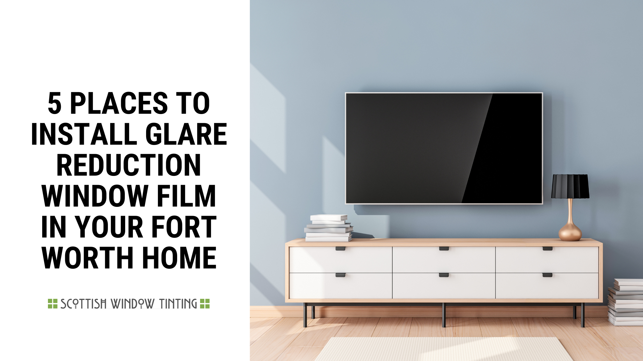 5 Places to Install Glare Reduction Window Film in Your Fort Worth Home