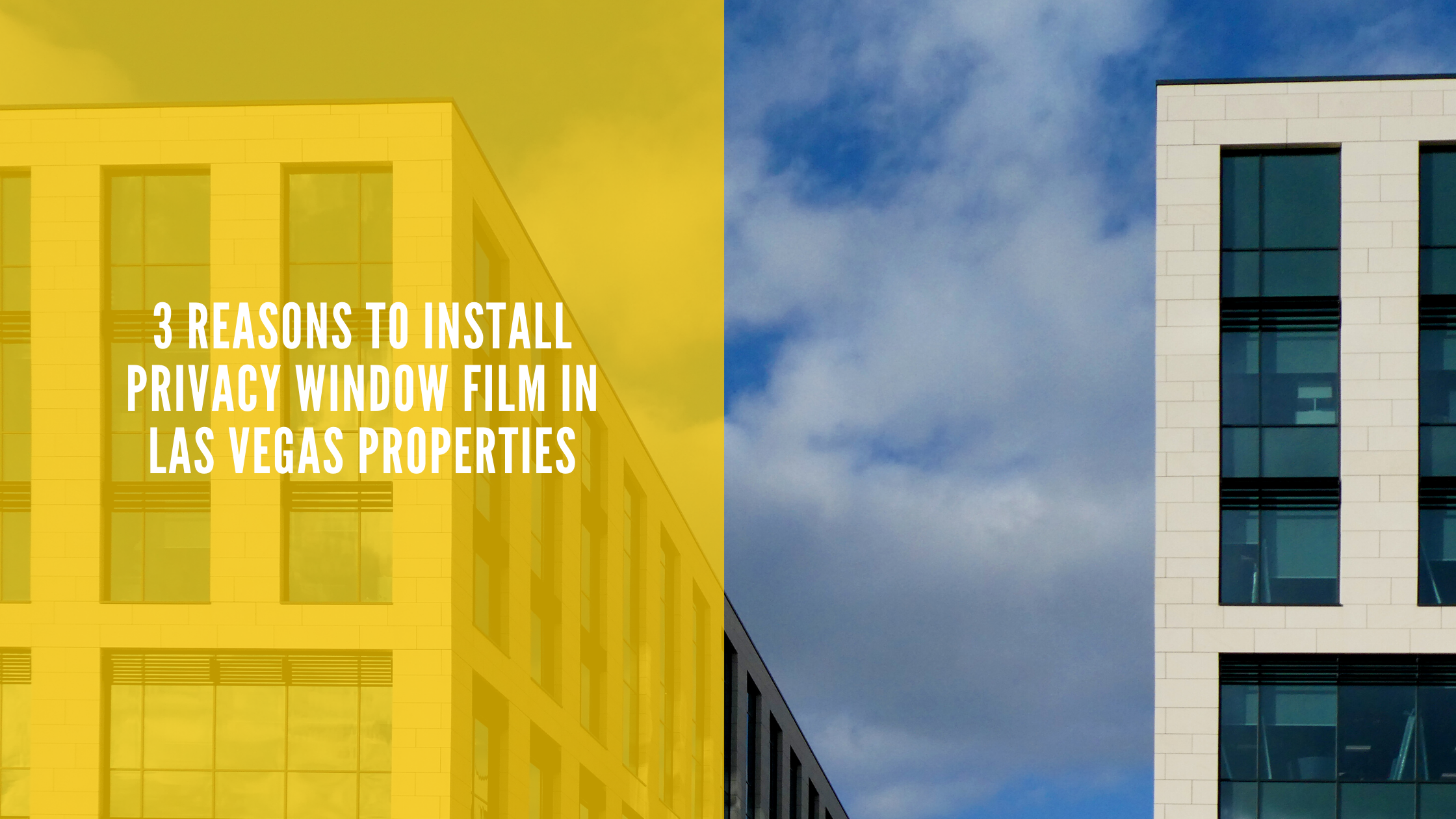3 Reasons to Install Privacy Window Film In Las Vegas Properties