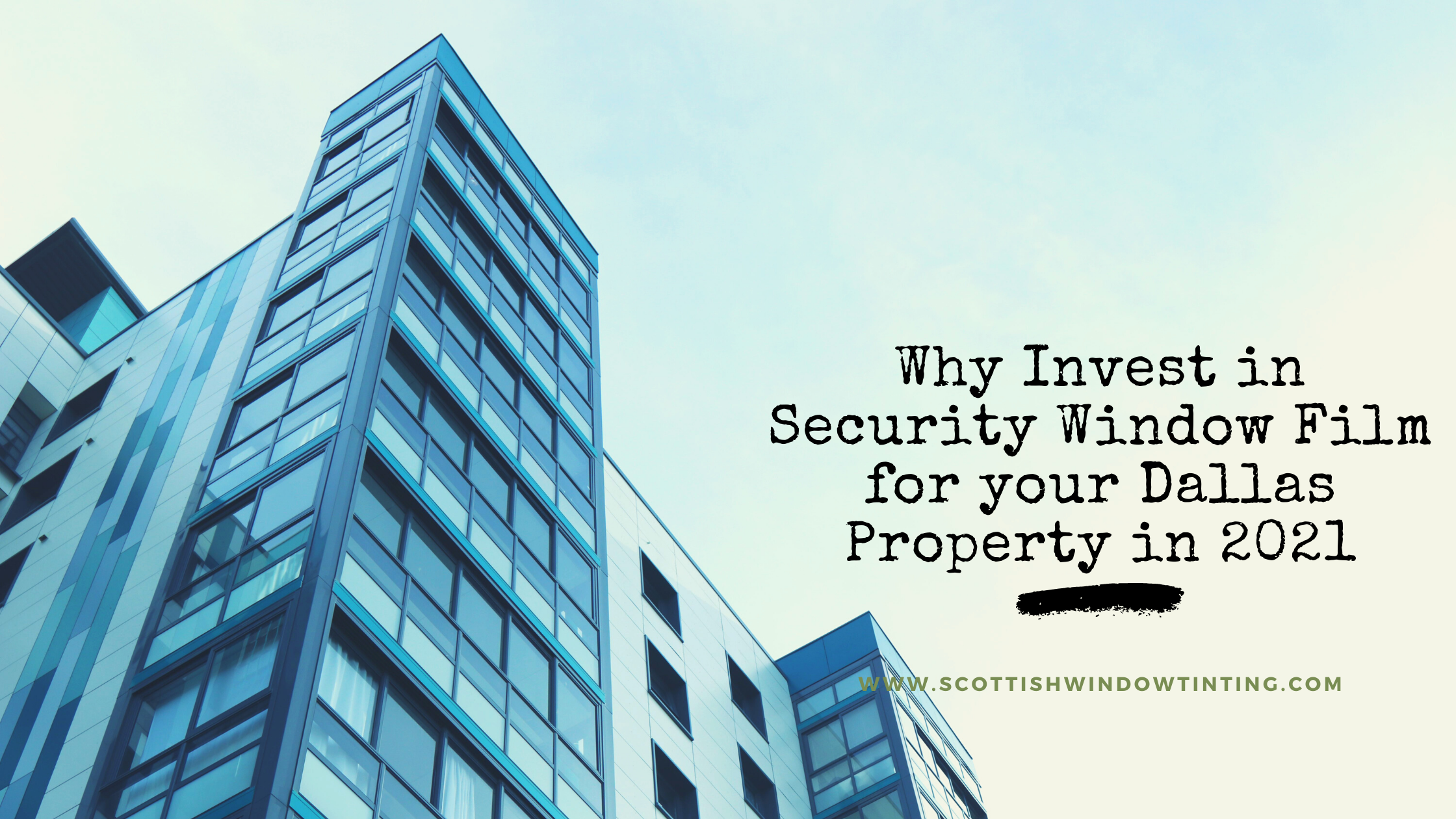 Why Invest in Security Window Film for your Dallas Property in 2021