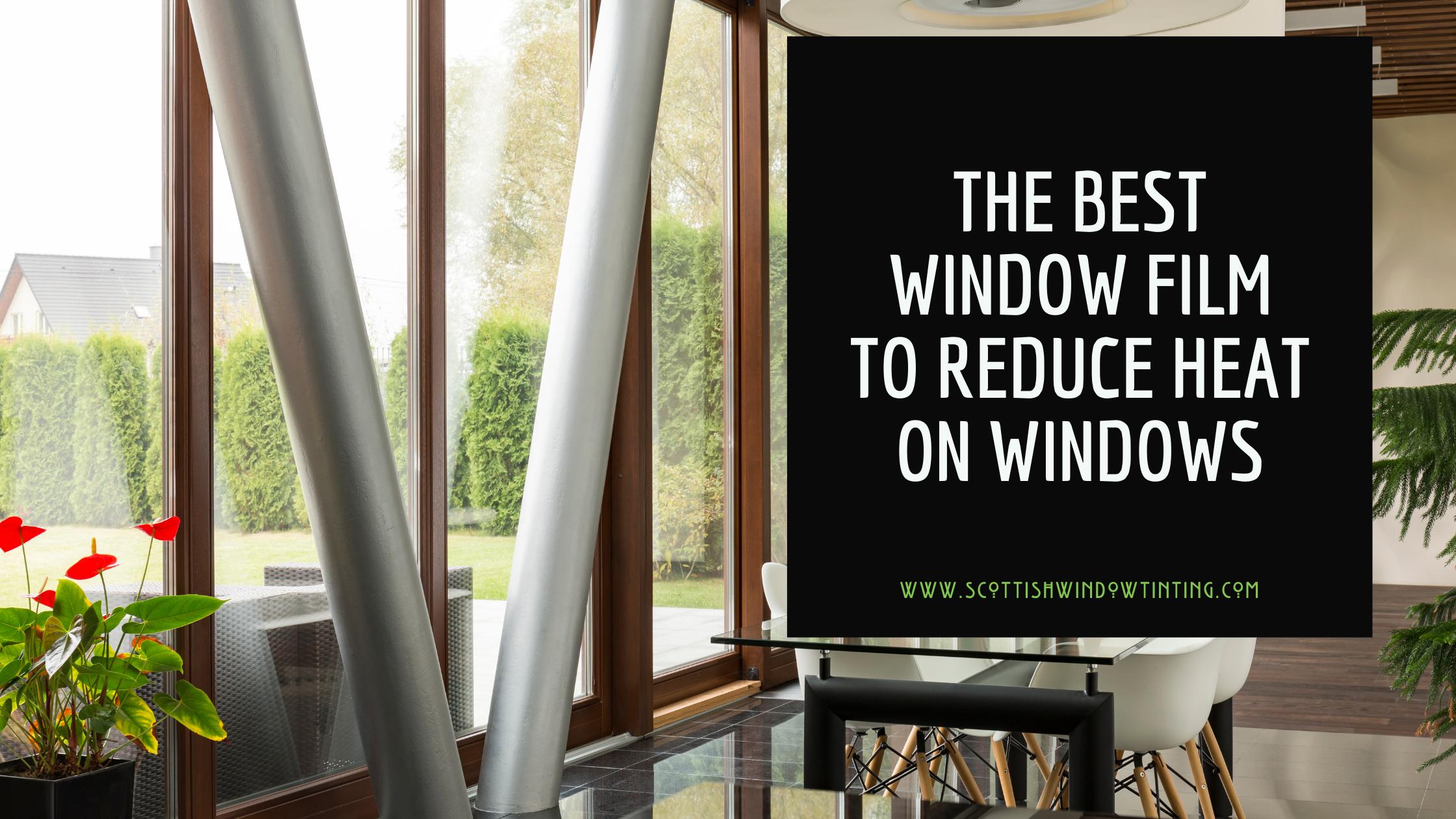Where to Use Window Tinting to Reduce Heat on Windows