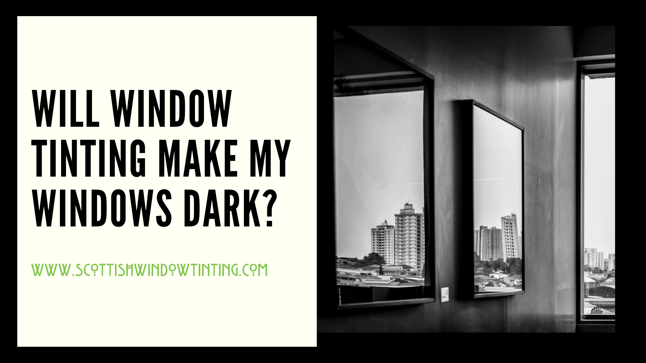 Will Window Tinting Make My Windows Dark?