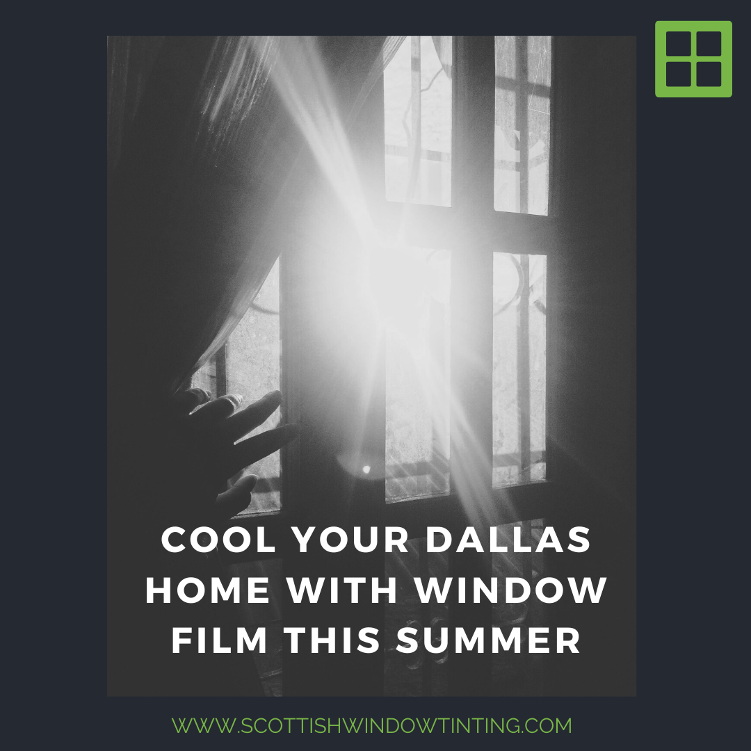 Cool Your Dallas Home with Window Film this Summer