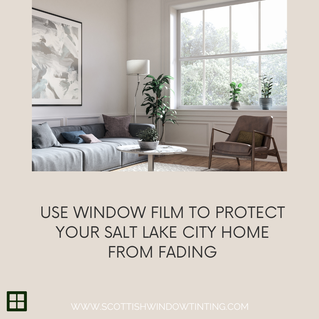 Use Window Film to Protect Your Salt Lake City Home from Fading