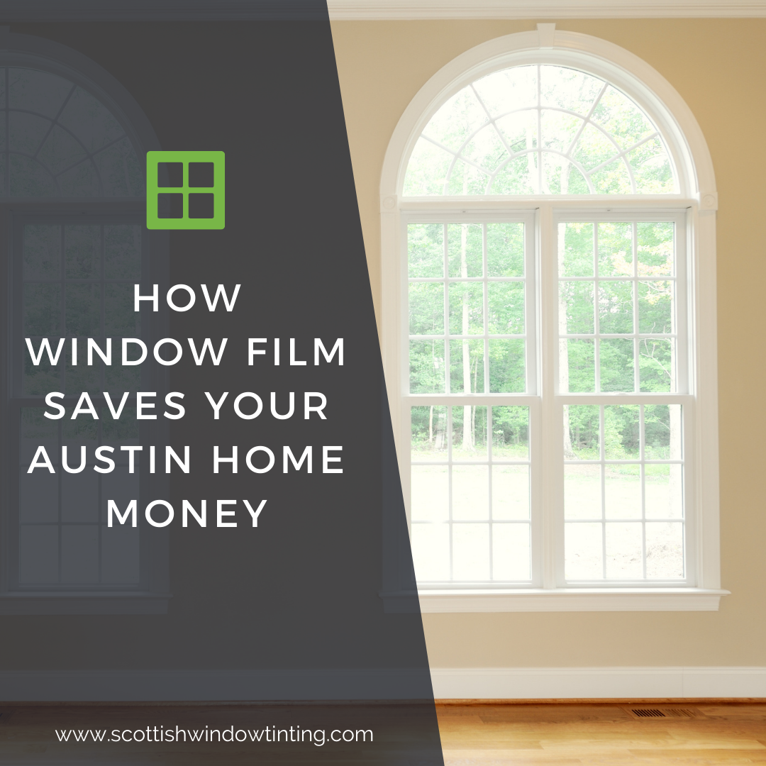 How Window Film Saves Your Austin Home Money