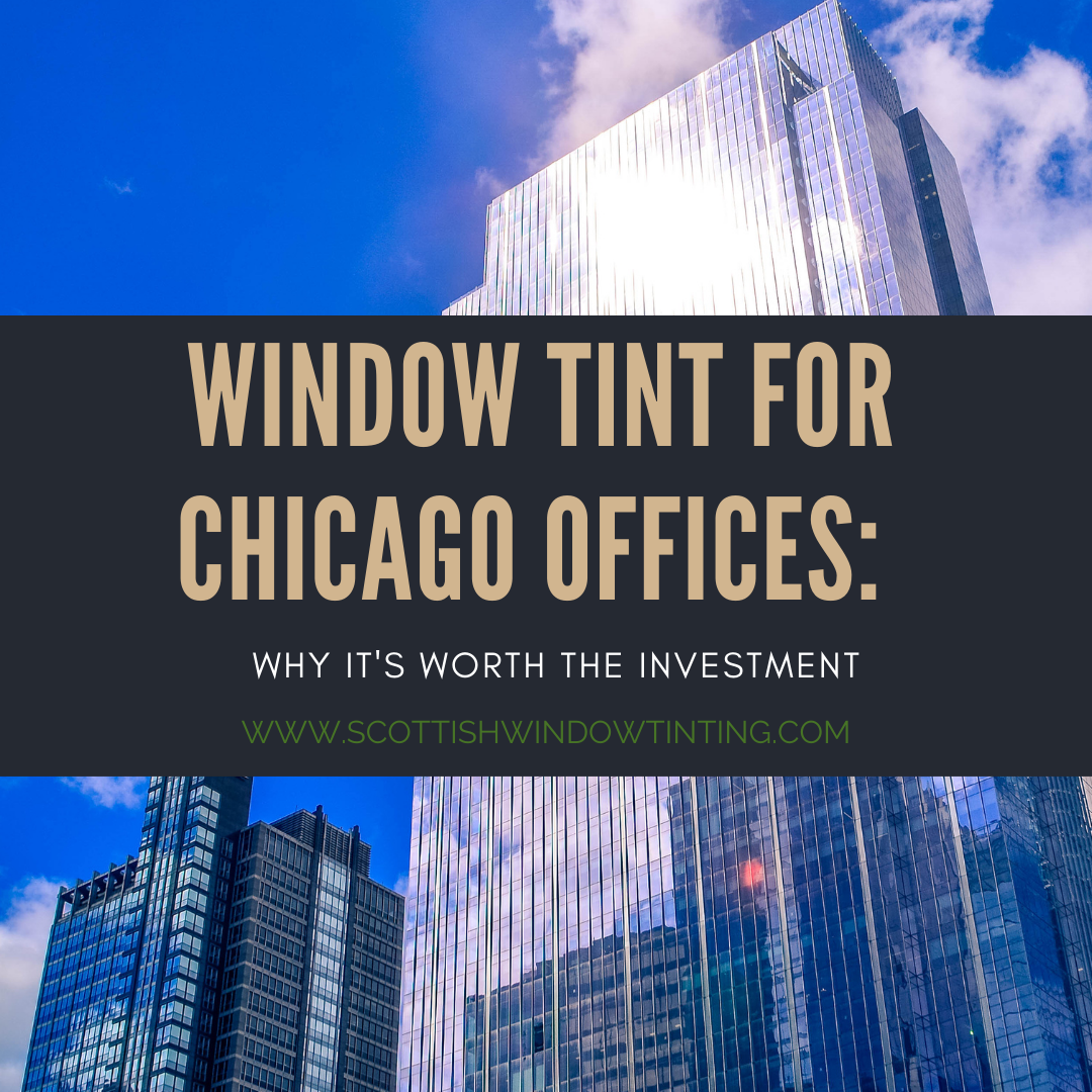 Window Tint for Chicago Offices: Why It's Worth the Investment