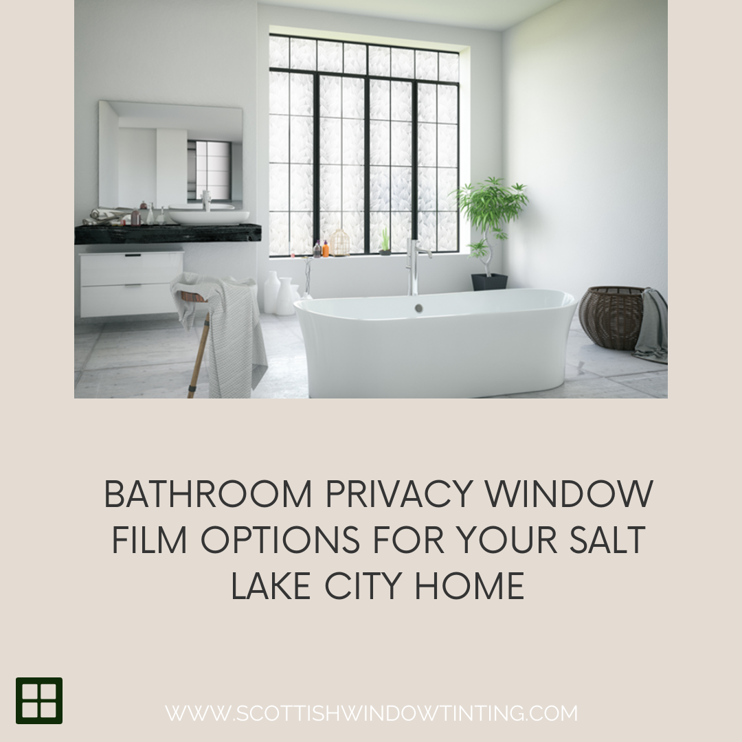 Bathroom Privacy Window Film Options for your Salt Lake City Home