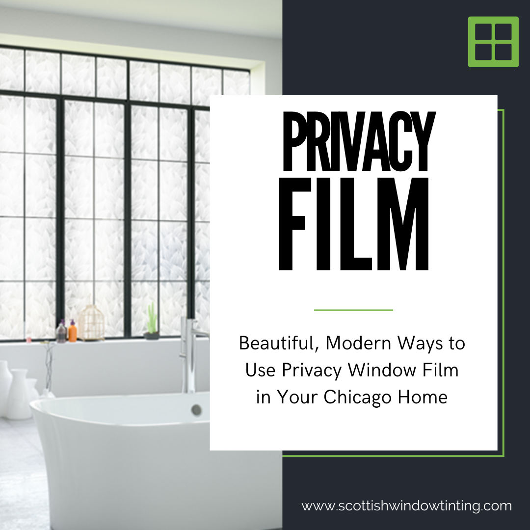 Beautiful, Modern Ways to Use Privacy Window Film in Your Chicago Home