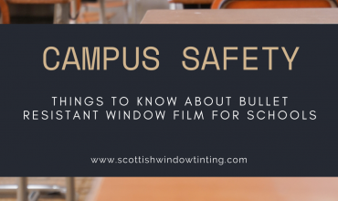 Campus Safety: Things to Know About Bullet Resistant Window Film For Schools