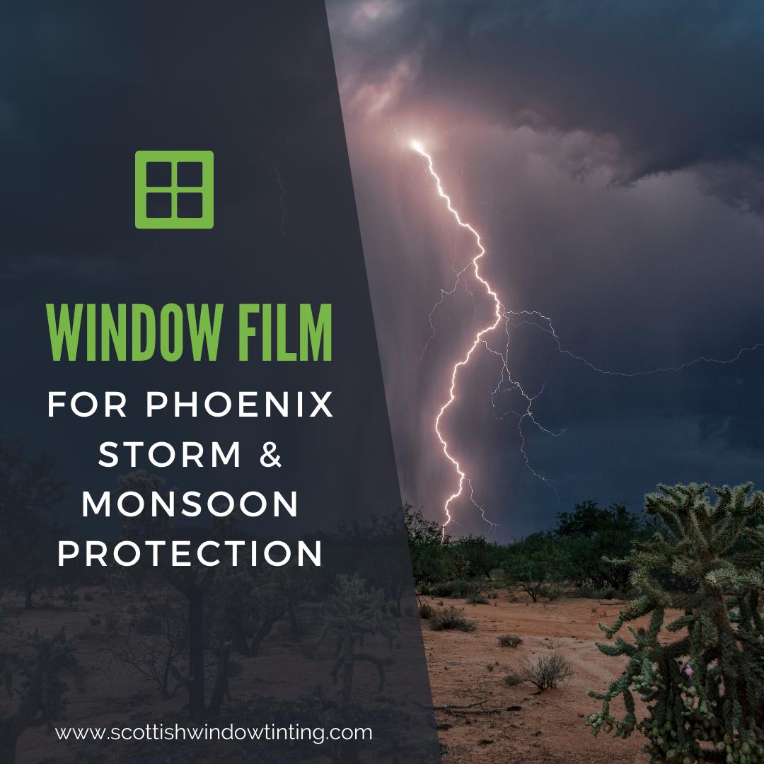 Window Film for Phoenix Storm & Monsoon Protection