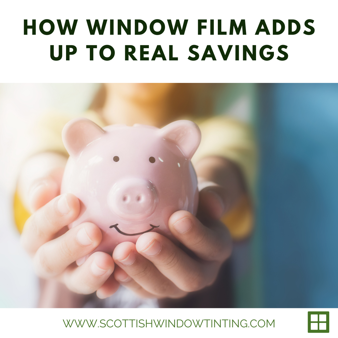 How Window Film Adds Up to Real Savings
