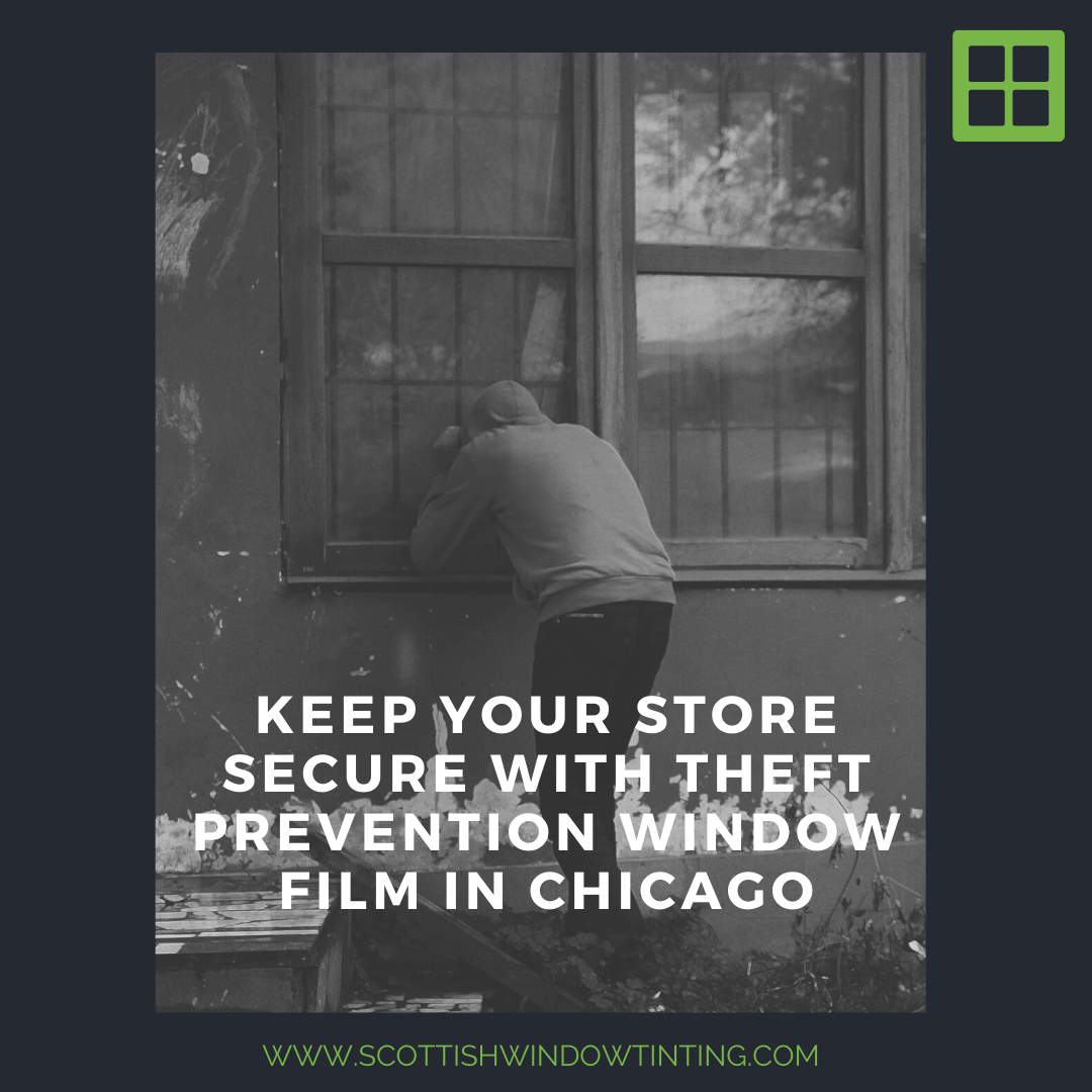 Keep Your Store Secure with Theft Prevention Window Film in Chicago